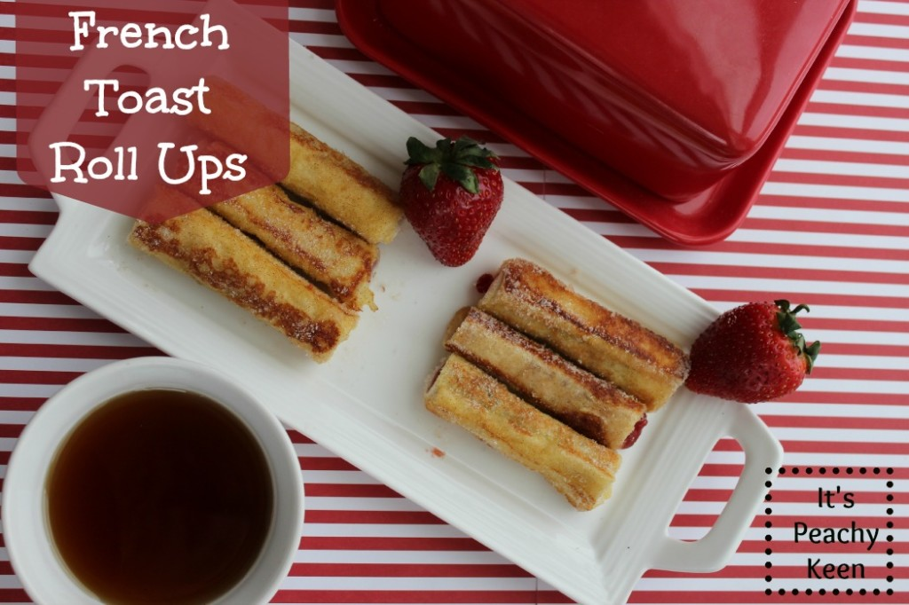 French Toast Roll Ups - It's Peachy Keen