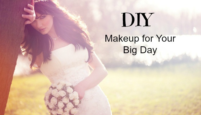 Do It Yourself Makeup for Your Big Day